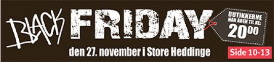 BLACK FRIDAY i Store Heddinge fredag den 27. november